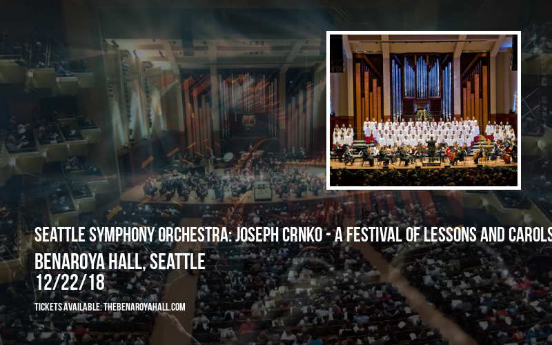 Seattle Symphony Orchestra: Joseph Crnko - A Festival of Lessons and Carols at Benaroya Hall