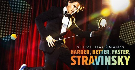 Seattle Symphony: Steve Hackman - Harder, Better, Faster Stravinsky at Benaroya Hall