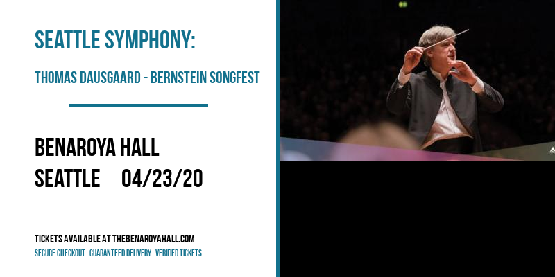 Seattle Symphony: Thomas Dausgaard - Bernstein Songfest at Benaroya Hall
