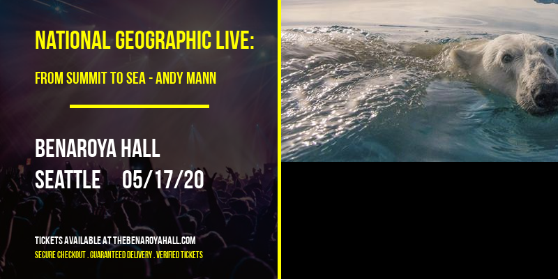 National Geographic Live: From Summit to Sea - Andy Mann at Benaroya Hall