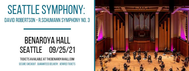 Seattle Symphony: David Robertson - R.Schumann Symphony No. 3 at Benaroya Hall