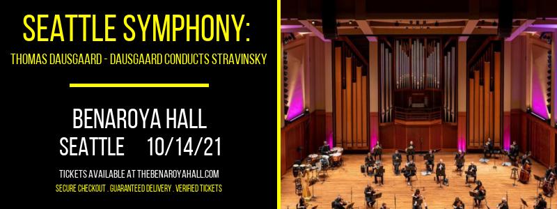 Seattle Symphony: Thomas Dausgaard - Dausgaard Conducts Stravinsky at Benaroya Hall