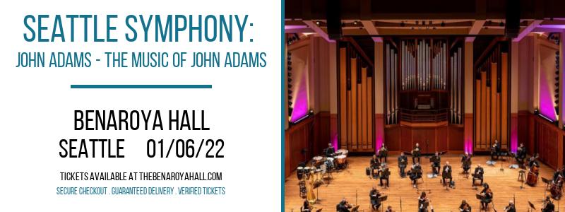 Seattle Symphony: John Adams - The Music of John Adams at Benaroya Hall