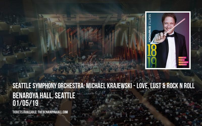 Seattle Symphony Orchestra: Michael Krajewski - Love, Lust & Rock N Roll at Benaroya Hall